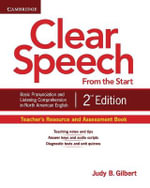 Clear Speech from the Start Teacher's Resource and Assessment Book : Basic Pronunciation and Listening Comprehension in North American English - Judy B. Gilbert