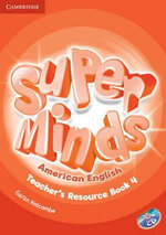 Super Minds American English Level 4 Teacher's Resource Book with Audio CD - Garan Holcombe