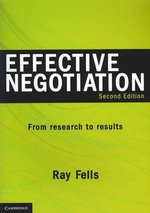 Effective Negotiation : From Research to Results : 2nd Edition - Ray Fells