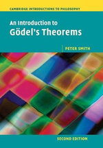 An Introduction to Godel's Theorems - Peter Smith