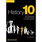 History for the Australian Curriculum Year 10 - Angela Woollacott