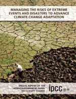 Managing the Risks of Extreme Events and Disasters to Advance Climate Change Adaptation : Special Report of the Intergovernmental Panel on Climate Change - Intergovernmental Panel on Climate Change