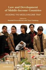 Law and Development of Middle-Income Countries : Avoiding the Middle-Income Trap