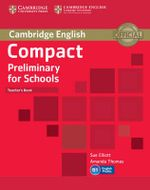 Compact Preliminary for Schools Teacher's Book : Cambridge English - Sue Elliott