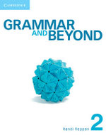 Grammar and Beyond Level 2 Student's Book and Workbook : Grammar and Beyond - Randi Reppen