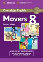 Cambridge English Young Learners 8 Movers : Authentic Examination Papers from Cambridge English Language Assessment - Cambridge ESOL