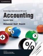 Cambridge International AS Level Accounting : Cambridge International Examinations - Muhammad Hanif Ghanchi