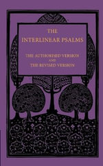 The Interlinear Psalms : The Authorised Version and the Revised Version