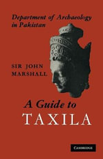 A Guide to Taxila : The Origin of America's Clovis Culture - John Marshall