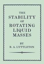 The Stability of Rotating Liquid Masses - Raymond A. Lyttleton