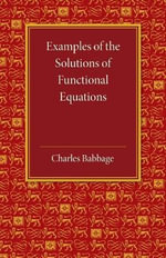 Examples of the Solutions of Functional Equations - Charles Babbage