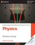 Cambridge International AS and A Level Physics Revision Guide : Cambridge International Examinations - Robert Hutchings
