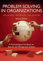 Problem Solving in Organizations : A Methodological Handbook for Business and Management Students - Joan van Aken