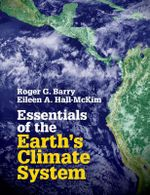 Essentials of the Earth's Climate System - Roger G. Barry