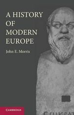 A History of Modern Europe : from the Middle of the Sixteenth Century - John E. Morris