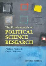The Fundamentals of Political Science Research : A Guide to Grade School Arithmetic for Parents and... - Paul M. Kellstedt