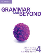Grammar and Beyond Level 4 Student's Book and Class Audio CD Pack - John D. Bunting