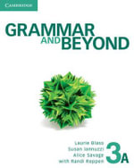 Grammar and Beyond Level 3 Student's Book A and Writing Skills Interactive Pack :  Fascinating Stories from the Content Areas - Laurie Blass