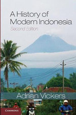 A History of Modern Indonesia - Adrian Vickers