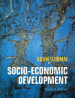 The Socio-Economic Development : An Introduction - Adam Szirmai