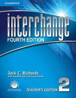 Interchange Level 2 Teacher's Edition with Assessment Audio CD/CD-ROM - Jack C. Richards