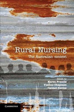 Rural Nursing : The Australian Context - Karen Francis