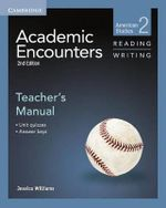 Academic Encounters Level 2 Teacher's Manual Reading and Writing : American Studies - Jessica Williams