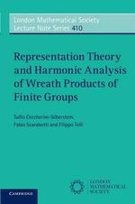 Representation Theory and Harmonic Analysis of Wreath Products of Finite Groups - Tullio Ceccherini-Silberstein