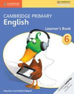 Cambridge Primary English Stages 4-6 Learner's Book - Sally Burt