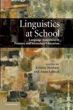 Linguistics at School : Language Awareness in Primary and Secondary Education
