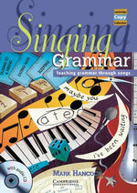 Singing Grammar : Teaching Grammar Through Songs - Mark Hancock