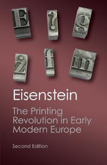 The Printing Revolution in Early Modern Europe : Canto Classics - Elizabeth L. Eisenstein