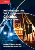 Mathematics Higher Level for the IB Diploma Option Topic 9 Calculus : Promoting Content and Language Learning - Paul Fannon