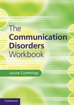 The Communication Disorders Workbook - Louise Cummings