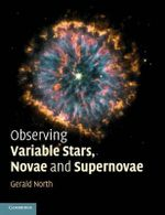 Observing Variable Stars, Novae and Supernovae - Gerald North