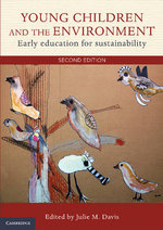 Young Children and the Environment : Early Education for Sustainability