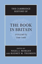 The Cambridge History of the Book in Britain : Volume 2, 1100-1400: Volume 2