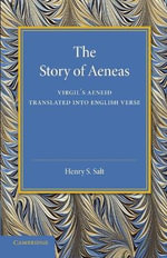 The Story of Aeneas : Virgil's Aeneid Translated into English Verse - Henry S. Salt