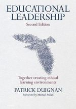 Educational Leadership : Together Creating Ethical Learning Environments - Patrick Duignan