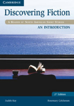 Discovering Fiction An Introduction Student's Book : A Reader of North American Short Stories - Judith Kay
