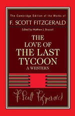 Fitzgerald: the Love of the Last Tycoon : A Western - F. Scott Fitzgerald