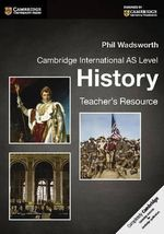 Cambridge International as Level History Teacher's Resource CD-ROM : Cambridge International Examinations - Phil Wadsworth