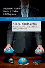 Global Shell Games : Experiments in Transnational Relations, Crime, and Terrorism - Michael G. Findley