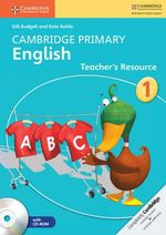 Cambridge Primary English Stage 1 Teacher's Resource Book with CD-ROM - Gill Budgell