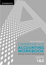 Cambridge VCE Accounting Units 1&2 Workbook - Anthony Simmons