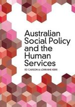 Australian Social Policy and the Human Services : 1st Edition - Ed Carson