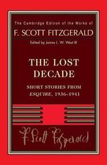 Fitzgerald: The Lost Decade : Short Stories from Esquire, 1936-1941 - F. Scott Fitzgerald