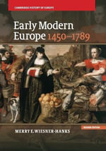 Early Modern Europe, 1450-1789 : Cambridge History of Europe - Merry E. Wiesner-Hanks