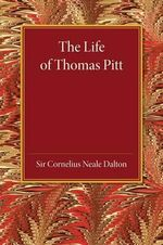 The Life of Thomas Pitt - Cornelius Neale Dalton