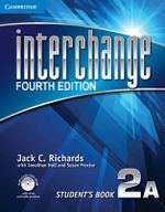 Interchange Level 2 Student's Book A with Self-study DVD-ROM - Jack C. Richards